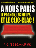 Theatre spectacle : A NOUS PARIS, LE POGNON, LES MEUFS ET LE CLIC CLAC !
