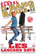 Theatre spectacle : Les lascars gays : bang !! bang !!