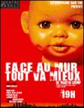 Theatre spectacle : FACE AU MUR TOUT VA MIEUX