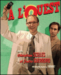 Theatre spectacle : A L\'OUEST