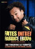 Theatre spectacle : FAITES ENTRER FABRICE EBOUE