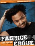 Theatre spectacle : FABRICE EBOUE 1ERE PARTIE : KAMEL LE MAGICIEN