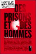 Theatre spectacle : A COTE D\'UN RICTUS DES PRISONS ET DES HOMMES