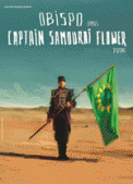 Theatre spectacle : OBISPO dans CAPTAIN SAMOURAI FLOWER TOUR