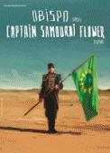 Theatre spectacle : OBISPO dans CAPTAIN SAMOURAI FLOWER TOUR