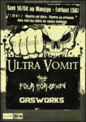 Theatre spectacle : ULTRA VOMIT + THE FOUR HOURSEMEN + GASWORKS