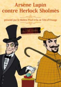 Theatre spectacle : Ars�ne lupin contre herlock sholm�s