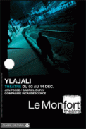 Theatre spectacle : YLAJALI