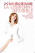 Theatre spectacle : OCEANEROSEMARIE LA LESBIENNE INVISIBLE