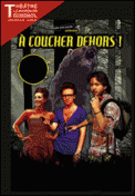Theatre spectacle : A COUCHER DEHORS !