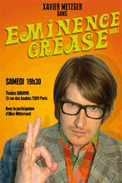 Theatre spectacle : Xavier metzger dans eminence grease