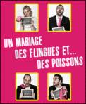 Theatre spectacle : UN MARIAGE, DES FLINGUES ET... DES POISSONS