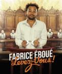 Theatre spectacle : FABRICE EBOUE FABRICE EBOUE, LEVEZ VOUS !