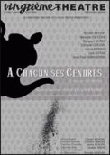 Theatre spectacle : A CHACUN SES CENDRES