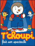 Theatre spectacle : T\'CHOUPI