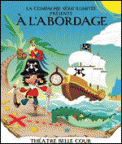 Theatre spectacle : A L\'ABORDAGE !