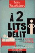 Theatre spectacle : A 2 LITS DU DELIT