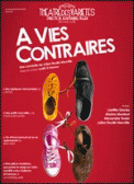 Theatre spectacle : A VIES CONTRAIRES