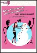 Theatre spectacle : MA FEMME ME TROMPE, SON AMANT AUSSI
