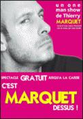 Theatre spectacle : C\'EST MARQUET DESSUS !