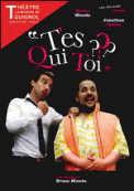 Theatre spectacle : T\'ES QUI TOI ?