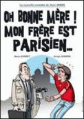 Theatre spectacle : OH BONNE MERE! MON FRERE EST PARISIEN