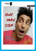 Theatre spectacle : One man cop