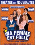 Theatre spectacle : MA FEMME EST FOLLE