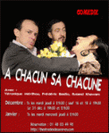 Theatre spectacle : A CHACUN SA CHACUNE