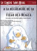 Theatre spectacle : A LA RECHERCHE DE LA FLEUR DES NEIGES