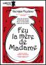 Consulter les détail du spectacle : Feu la mère de madame126145